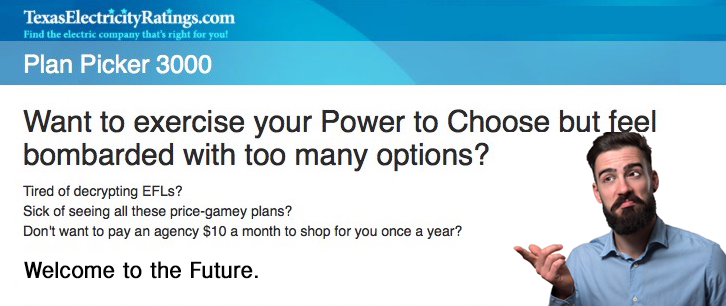 Plan Picker 3000 makes shopping for Dallas electricity easy and convenient! Our Plan Picker finds the right kind of plans that fit your family's needs. Better than Power to Choose!