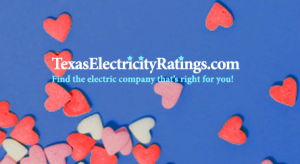 Fall in love Valentine's Day with low electricity rates in Houston! Get the sweetest deals on Texas energy plans! Compare rates, whisper sweet nothings, shop and save money!